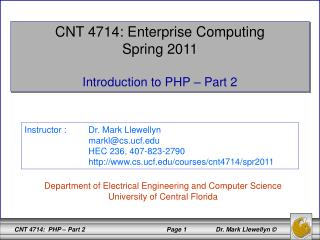 CNT 4714: Enterprise Computing Spring 2011 Introduction to PHP – Part 2