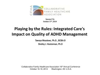 Playing by the Rules : Integrated  Care's Impact on Quality  of ADHD  Management
