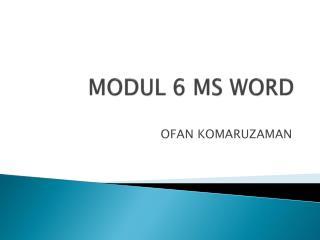 MODUL  6  MS WORD