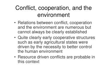 Conflict, cooperation, and the environment