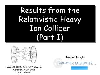 Results from the  Relativistic Heavy  Ion Collider  (Part I)