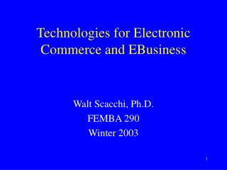 Technologies for Electronic Commerce and EBusiness