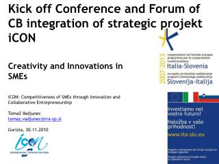 Kick off Conference and Forum of CB integration of strategic projekt iCON