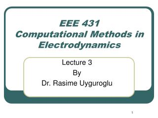 EEE 431 Computational Methods in Electrodynamics