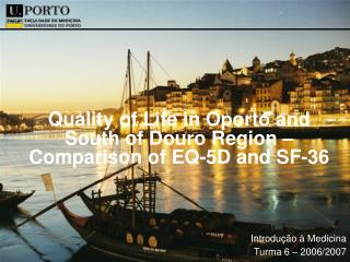 Quality of Life in Oporto and South of Douro Region – Comparison of EQ-5D and SF-36