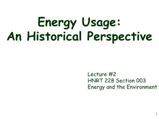 Energy Usage: An Historical Perspective