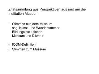 Zitatsammlung aus Perspektiven aus und um die Institution Museum