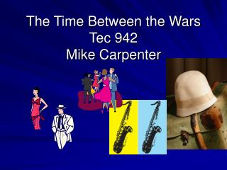 The Time Between the Wars Tec 942 Mike Carpenter