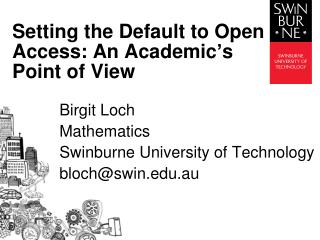 Setting the Default to Open Access:  An  Academic's  Point  of View