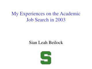 My Experiences on the Academic Job Search in 2003