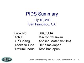 PIDS Summary July 16, 2008 San Francisco, CA