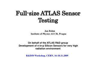 Full-size ATLAS Sensor Testing