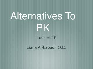 Alternatives To PK