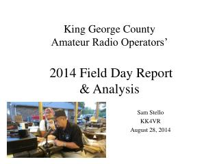 King George County  Amateur Radio Operators'  2014 Field Day Report & Analysis
