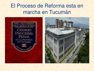 El Proceso de Reforma esta en marcha en Tucumán
