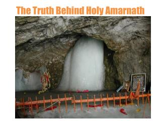 The Truth  B ehind Holy  Amarnath