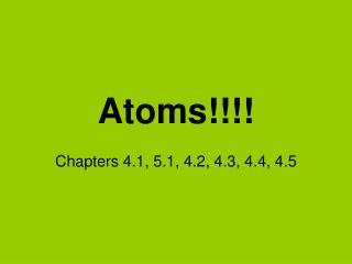 Atoms!!!!