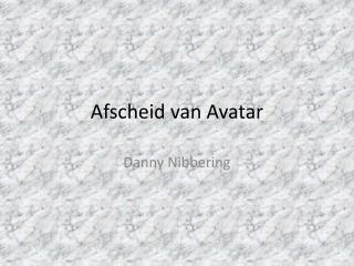 Afscheid van Avatar
