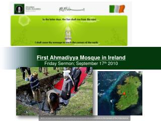 First Ahmadiyya Mosque in Ireland Friday Sermon; September 17 th  2010