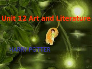 Unit 12 Art and Literature