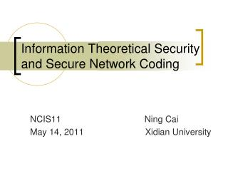 Information Theoretical Security and Secure Network Coding