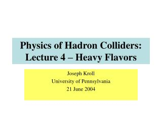 Physics of Hadron Colliders: Lecture 4 – Heavy Flavors
