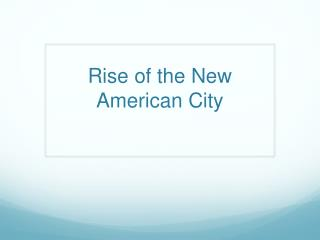 Rise of the New American City
