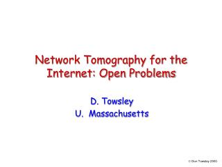 Network Tomography for the Internet: Open Problems