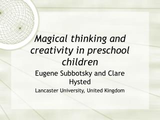 Magical thinking and creativity in preschool children