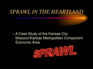SPRAWL IN THE HEARTLAND