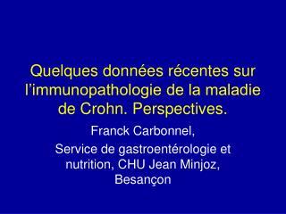 Quelques donn es r centes sur l immunopathologie de la maladie de Crohn. Perspectives.