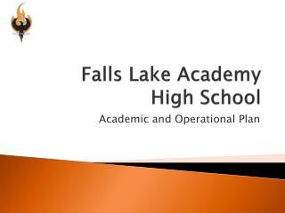 Falls Lake Academy  High School
