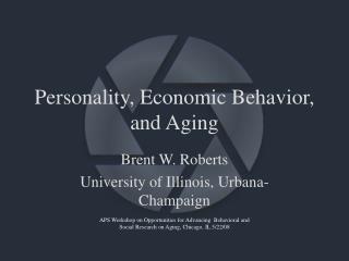Personality, Economic Behavior, and Aging