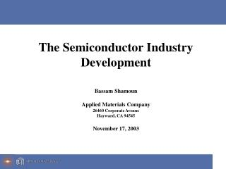 The Semiconductor Industry  Development Bassam Shamoun Applied Materials Company