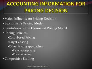 ACCOUNTING INFORMATION FOR PRICING DECISION