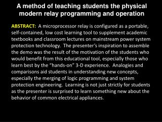 A method of teaching students the physical modern relay programming and operation
