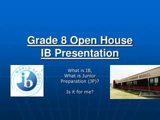 Grade 8 Open House  IB Presentation