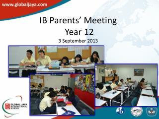 IB Parents' Meeting  Year 12 3 September 2013