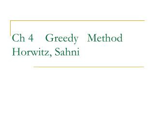 Ch 4    Greedy   Method Horwitz, Sahni