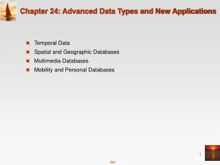 Chapter 24: Advanced Data Types and New Applications