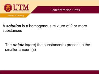 A  solution  is a homogenous mixture of 2 or more substances