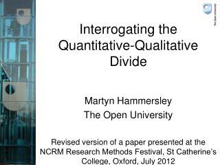 Interrogating the  Quantitative-Qualitative Divide