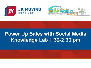 Power Up Sales with Social Media Knowledge Lab  1:30-2:30 pm