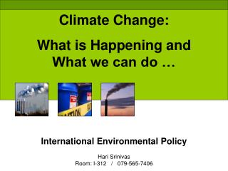Climate Change:  What is Happening and               What we can do …