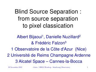 Blind Source Separation :  from source separation  to pixel classication