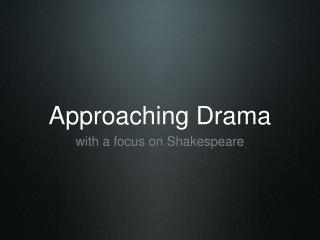 Approaching Drama