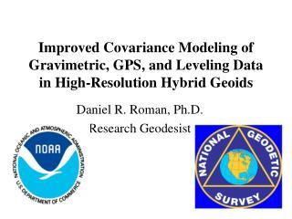 Daniel R. Roman, Ph.D. Research Geodesist