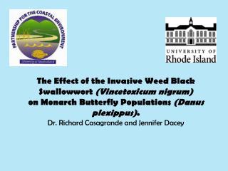 The Effect of the Invasive Weed Black Swallowwort Vincetoxicum nigrum on Monarch Butterfly Populations Danus plexippus.