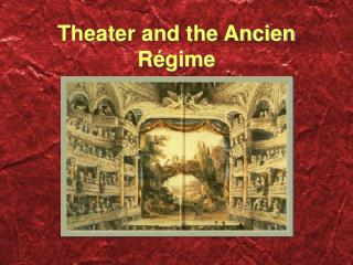 Theater and the Ancien Régime