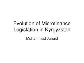 Evolution of Microfinance Legislation in Kyrgyzstan